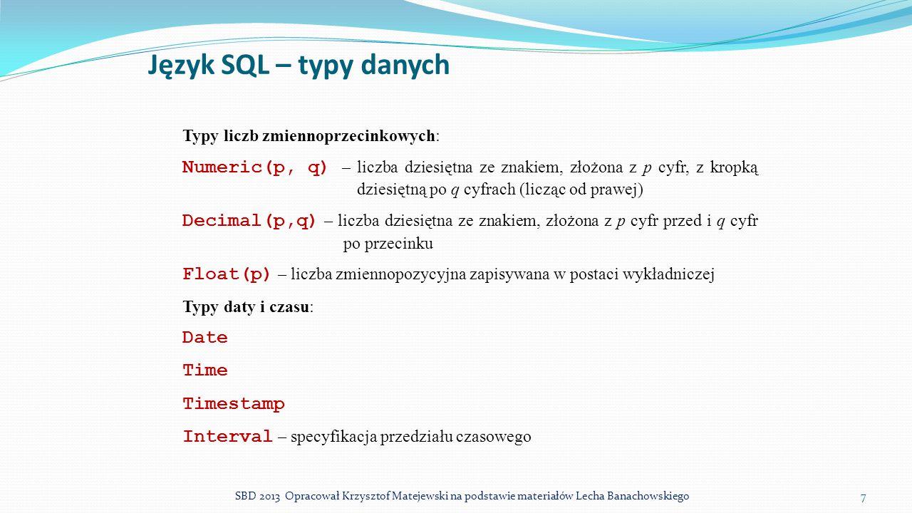 Język SQL – typy danych Typy liczb zmiennoprzecinkowych:
