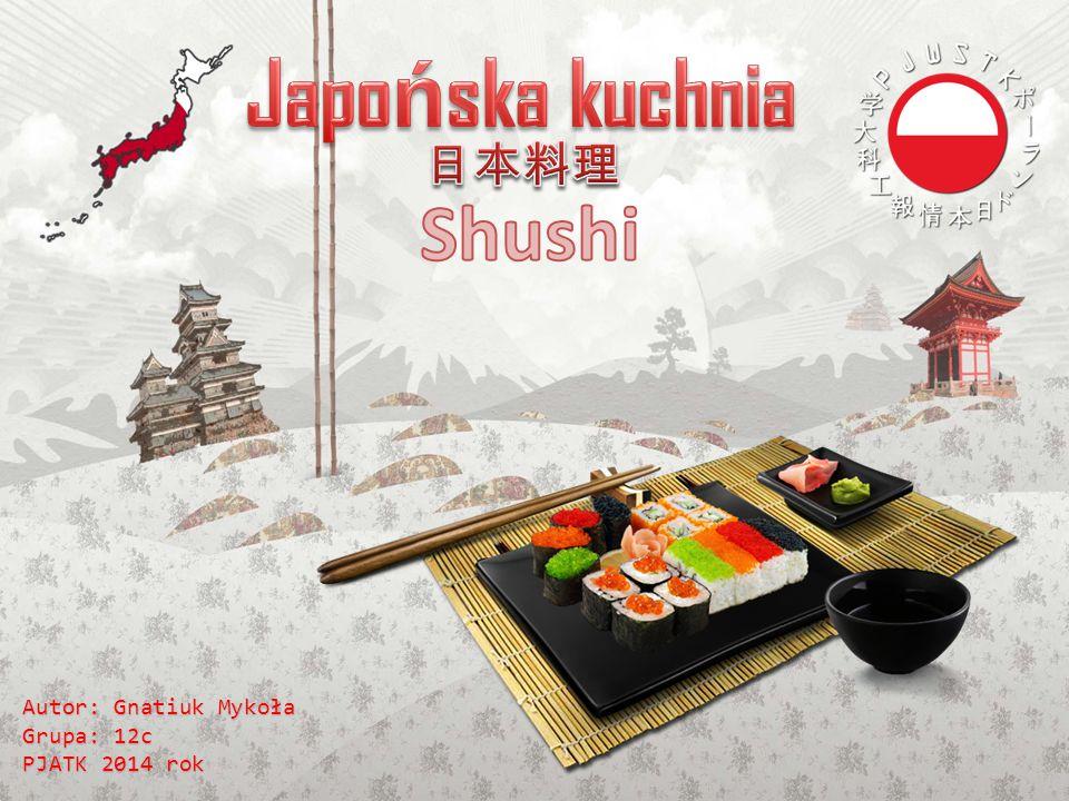Japońska kuchnia Shushi 日本料理 Autor: Gnatiuk Mykoła