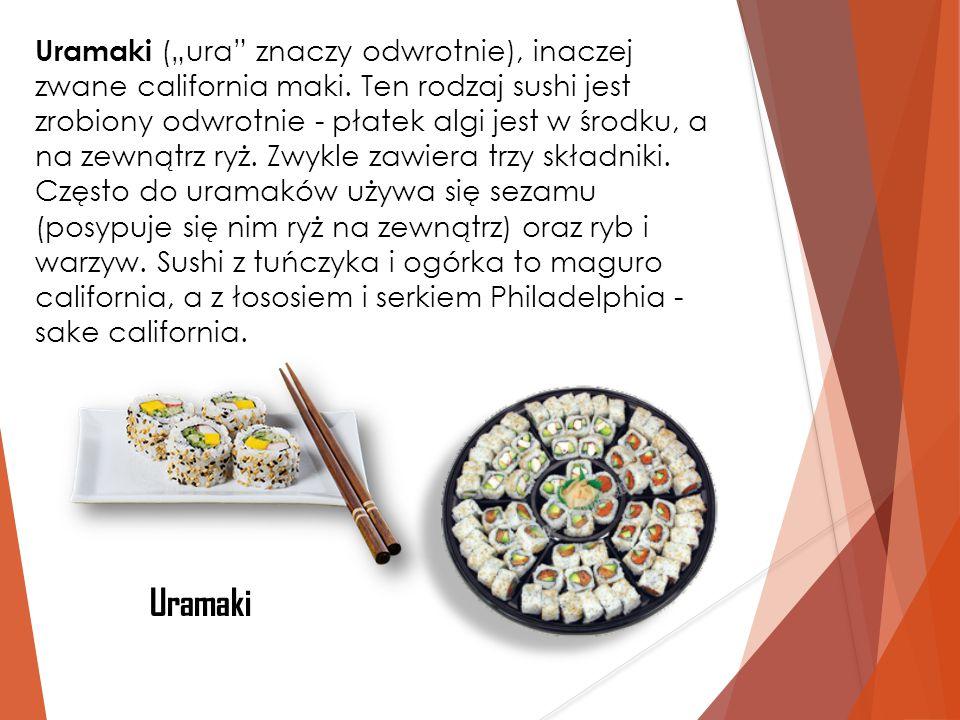 """Uramaki (""""ura znaczy odwrotnie), inaczej zwane california maki"""
