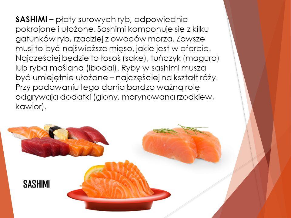SASHIMI – płaty surowych ryb, odpowiednio pokrojone i ułożone