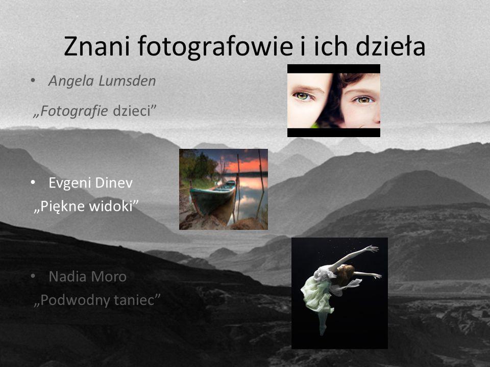 Znani fotografowie i ich dzieła