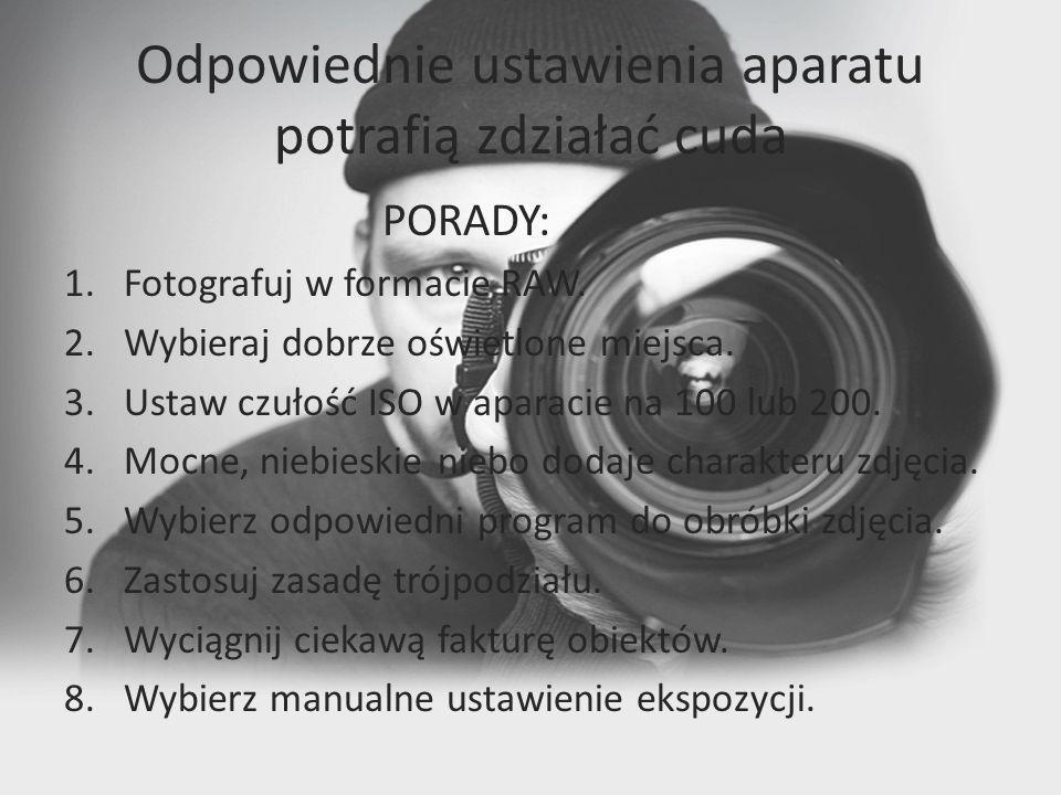 Odpowiednie ustawienia aparatu potrafią zdziałać cuda