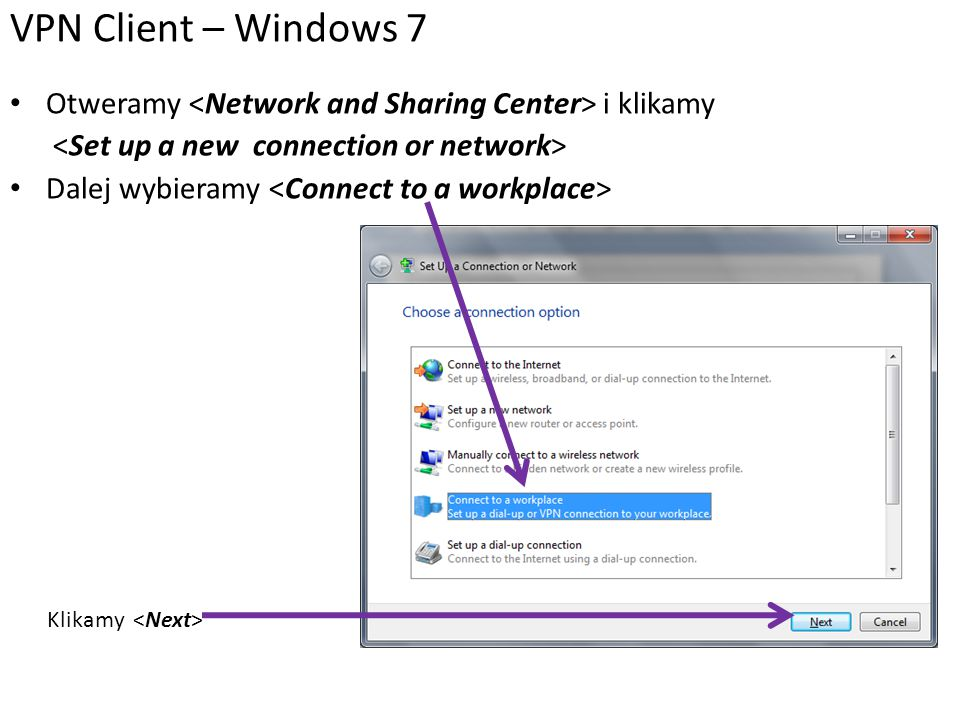 VPN Client – Windows 7 Otweramy <Network and Sharing Center> i klikamy. <Set up a new connection or network>
