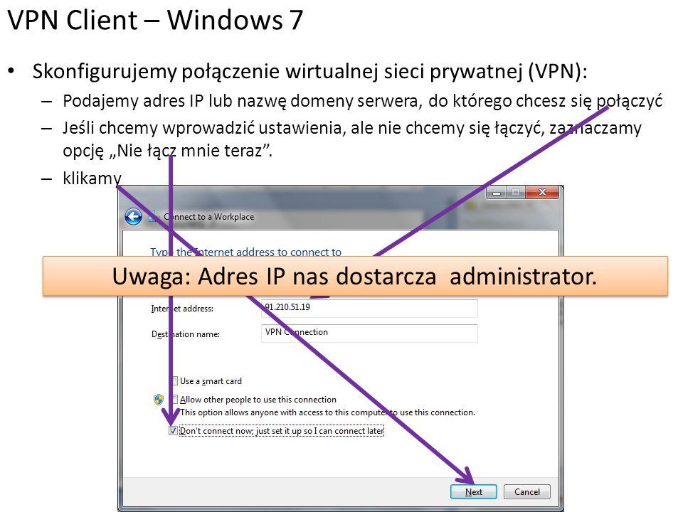 Uwaga: Adres IP nas dostarcza administrator.