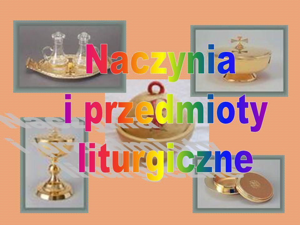 Naczynia i przedmioty liturgiczne