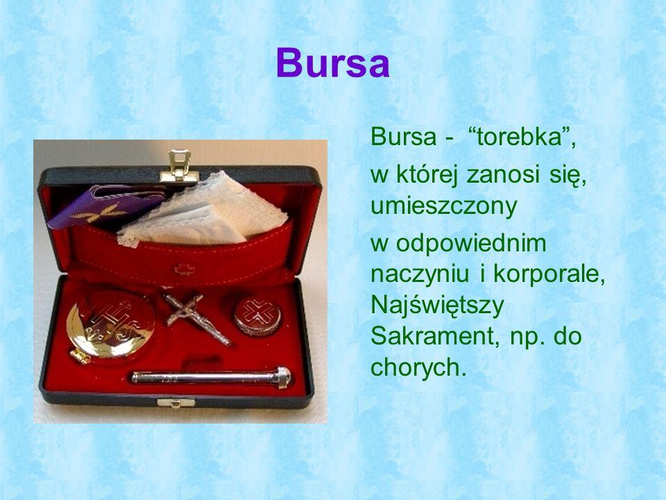 Bursa Bursa - torebka , w której zanosi się, umieszczony