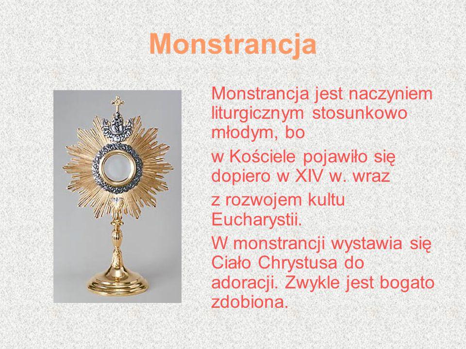 Monstrancja Monstrancja jest naczyniem liturgicznym stosunkowo młodym, bo. w Kościele pojawiło się dopiero w XIV w. wraz.
