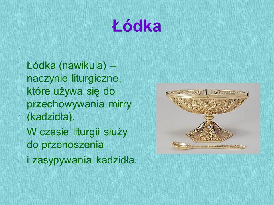 Łódka Łódka (nawikula) – naczynie liturgiczne, które używa się do przechowywania mirry (kadzidła). W czasie liturgii służy do przenoszenia.