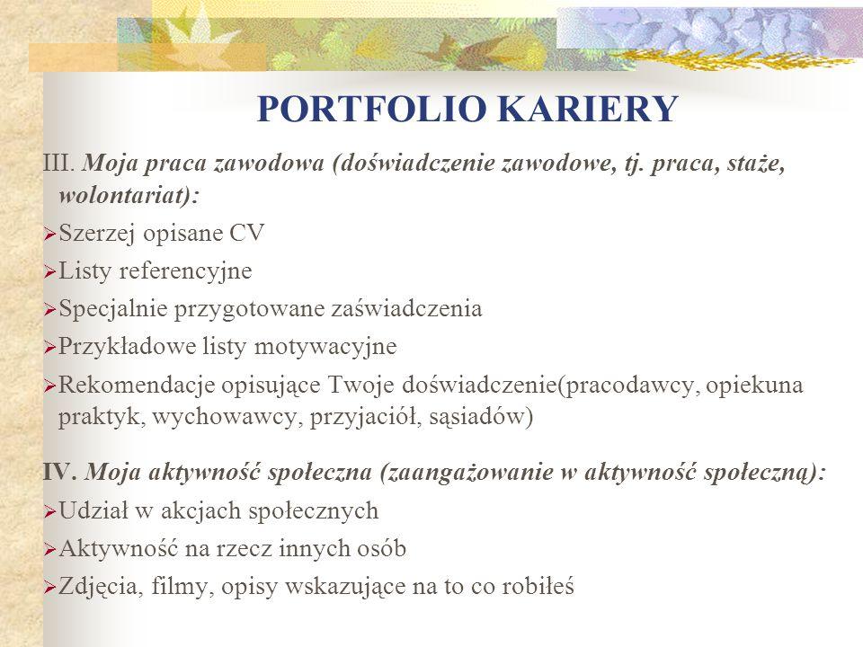 PORTFOLIO KARIERY III. Moja praca zawodowa (doświadczenie zawodowe, tj. praca, staże, wolontariat):