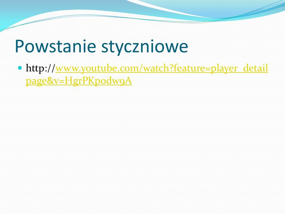 Powstanie styczniowe http://www.youtube.com/watch feature=player_detailpage&v=HgrPKpodw9A