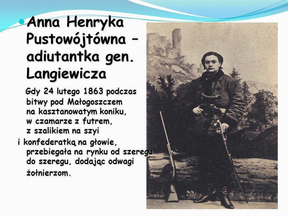 Anna Henryka Pustowójtówna – adiutantka gen. Langiewicza