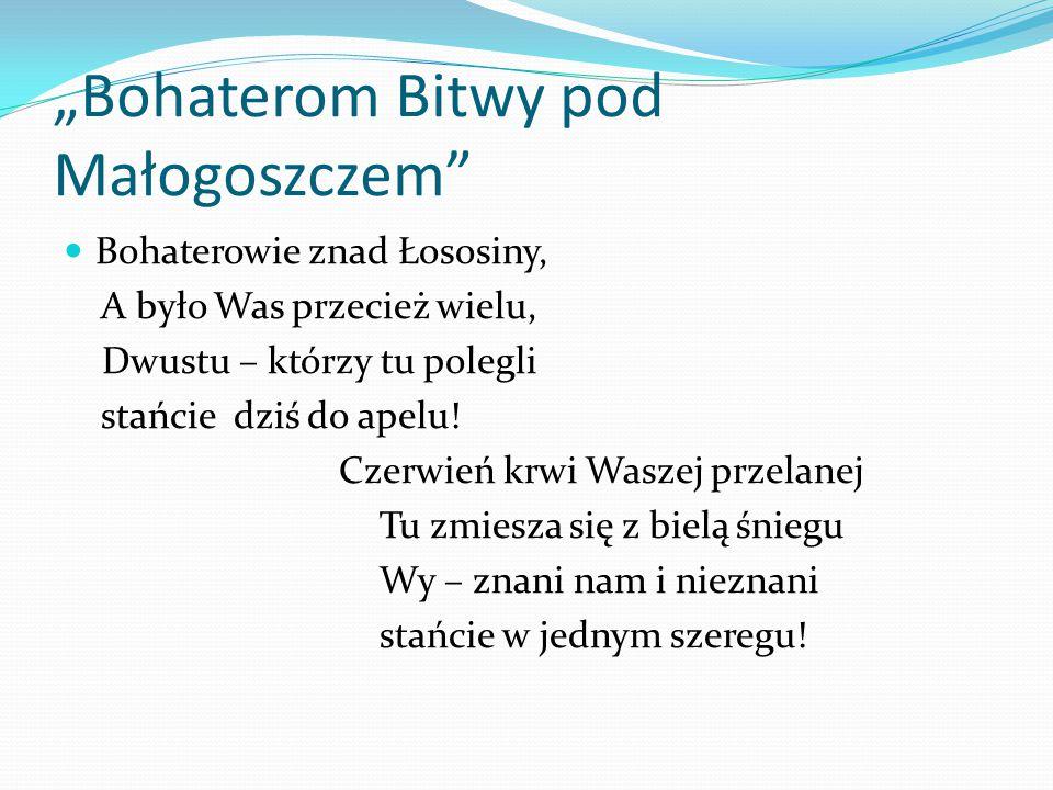 """""""Bohaterom Bitwy pod Małogoszczem"""