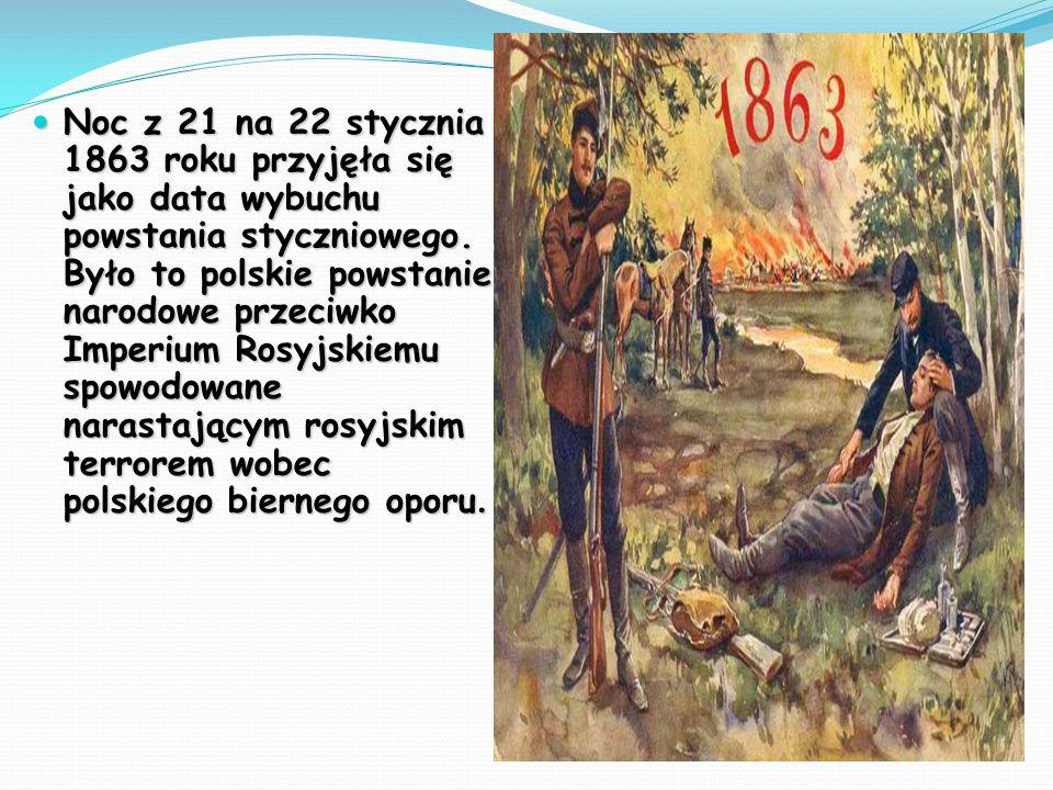 Noc z 21 na 22 stycznia 1863 roku przyjęła się jako data wybuchu powstania styczniowego.