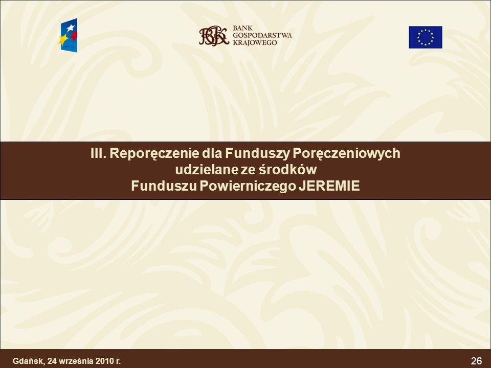 III. Reporęczenie dla Funduszy Poręczeniowych udzielane ze środków Funduszu Powierniczego JEREMIE