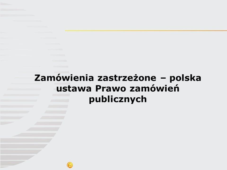 Zamówienia zastrzeżone – polska ustawa Prawo zamówień publicznych