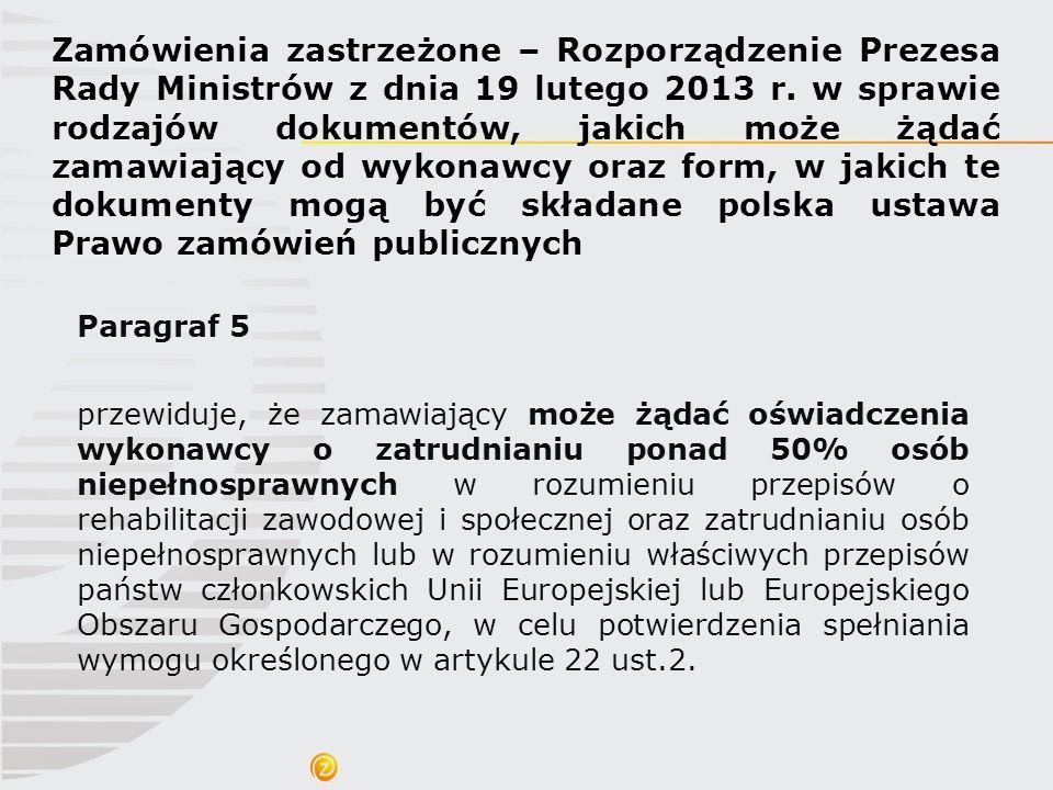 Zamówienia zastrzeżone – Rozporządzenie Prezesa Rady Ministrów z dnia 19 lutego 2013 r. w sprawie rodzajów dokumentów, jakich może żądać zamawiający od wykonawcy oraz form, w jakich te dokumenty mogą być składane polska ustawa Prawo zamówień publicznych