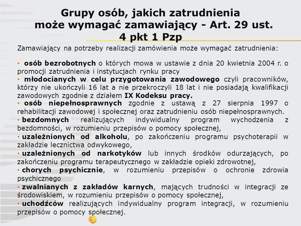 Grupy osób, jakich zatrudnienia może wymagać zamawiający - Art. 29 ust