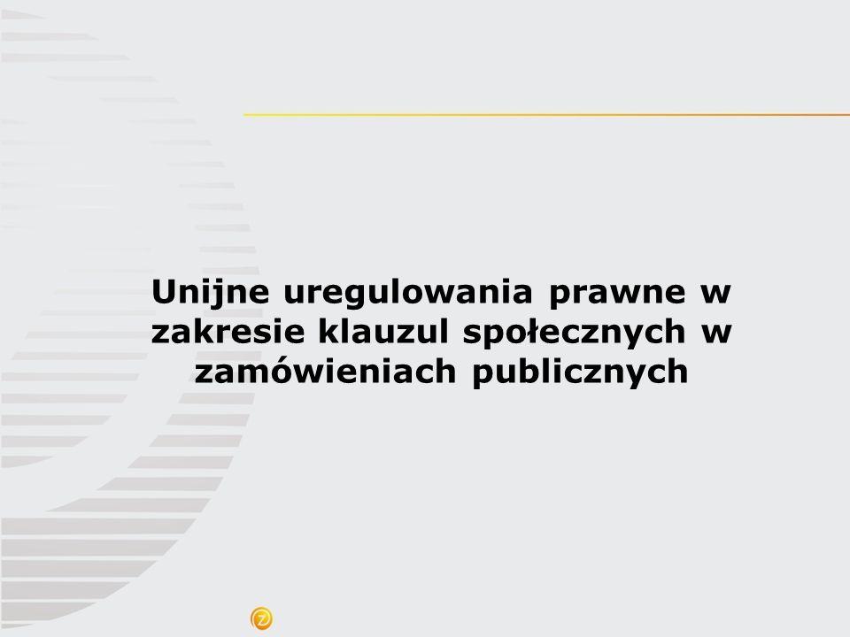 Unijne uregulowania prawne w zakresie klauzul społecznych w zamówieniach publicznych