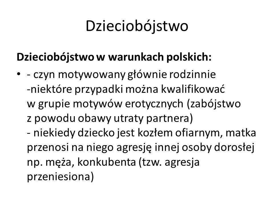 Dzieciobójstwo Dzieciobójstwo w warunkach polskich:
