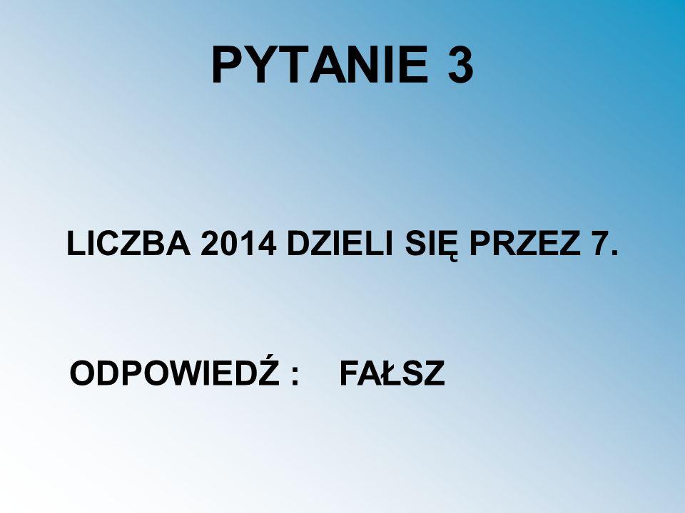 LICZBA 2014 DZIELI SIĘ PRZEZ 7.