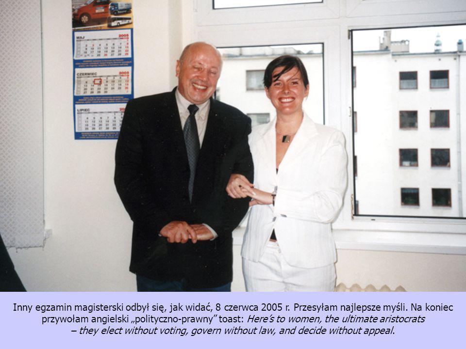Inny egzamin magisterski odbył się, jak widać, 8 czerwca 2005 r