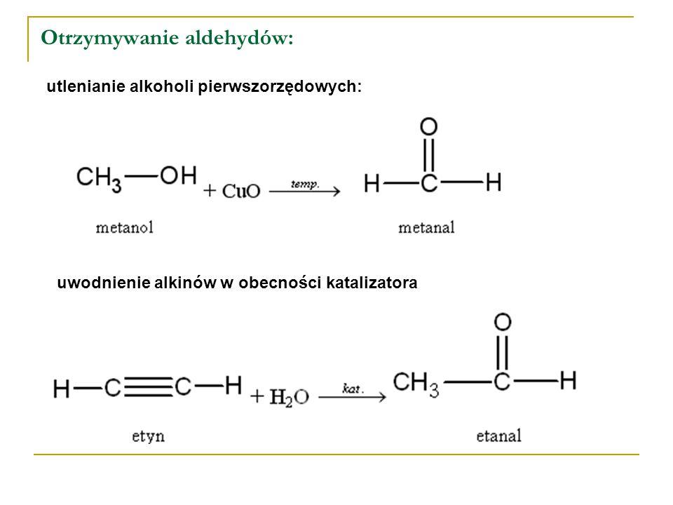 Otrzymywanie aldehydów: