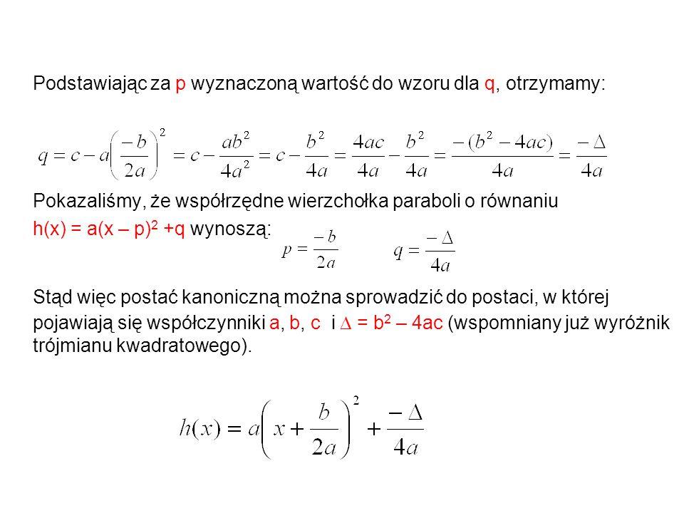 Podstawiając za p wyznaczoną wartość do wzoru dla q, otrzymamy: