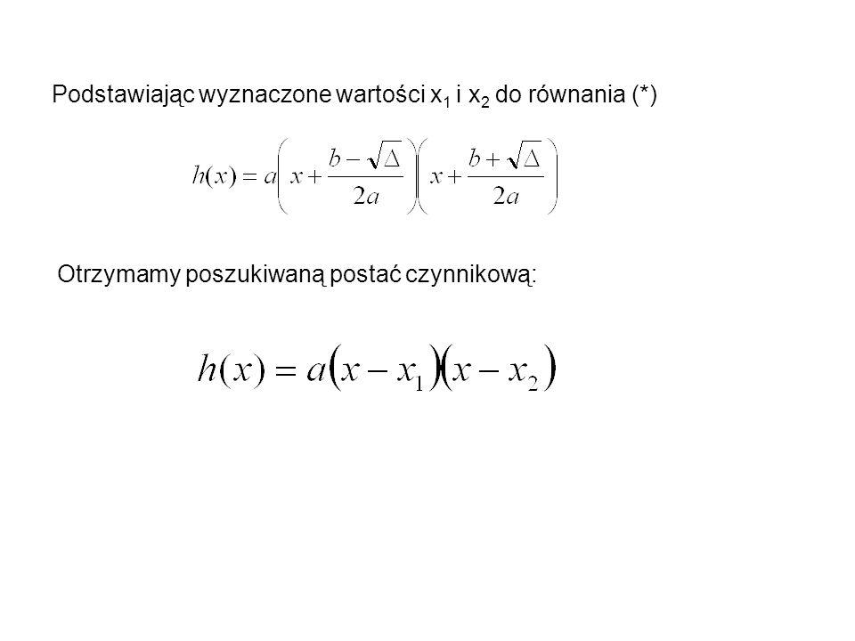 Podstawiając wyznaczone wartości x1 i x2 do równania (*)