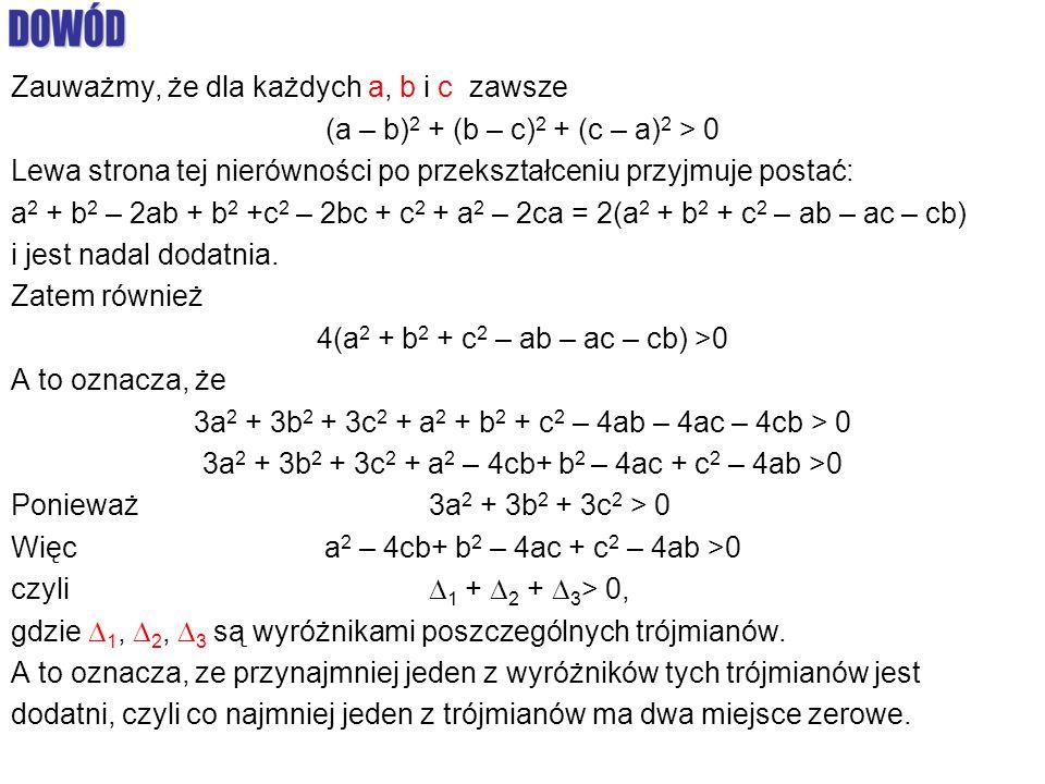 Zauważmy, że dla każdych a, b i c zawsze