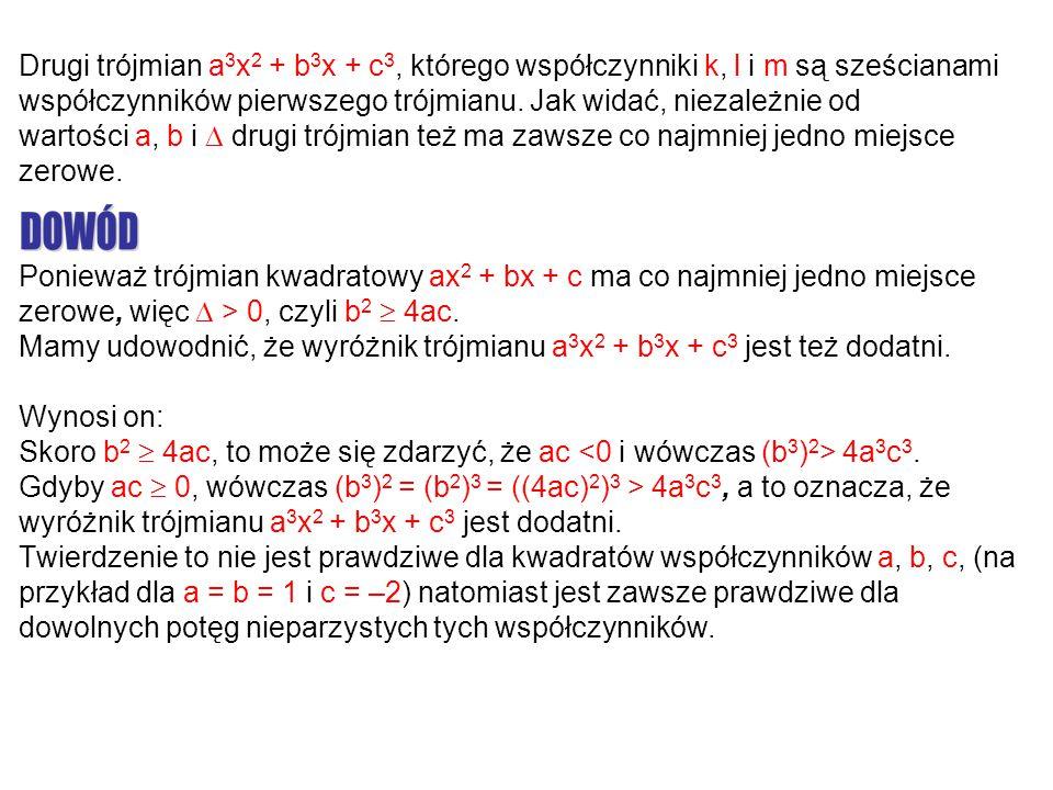 Drugi trójmian a3x2 + b3x + c3, którego współczynniki k, l i m są sześcianami