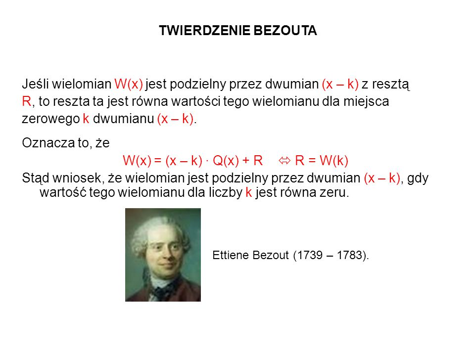 W(x) = (x – k) · Q(x) + R  R = W(k)