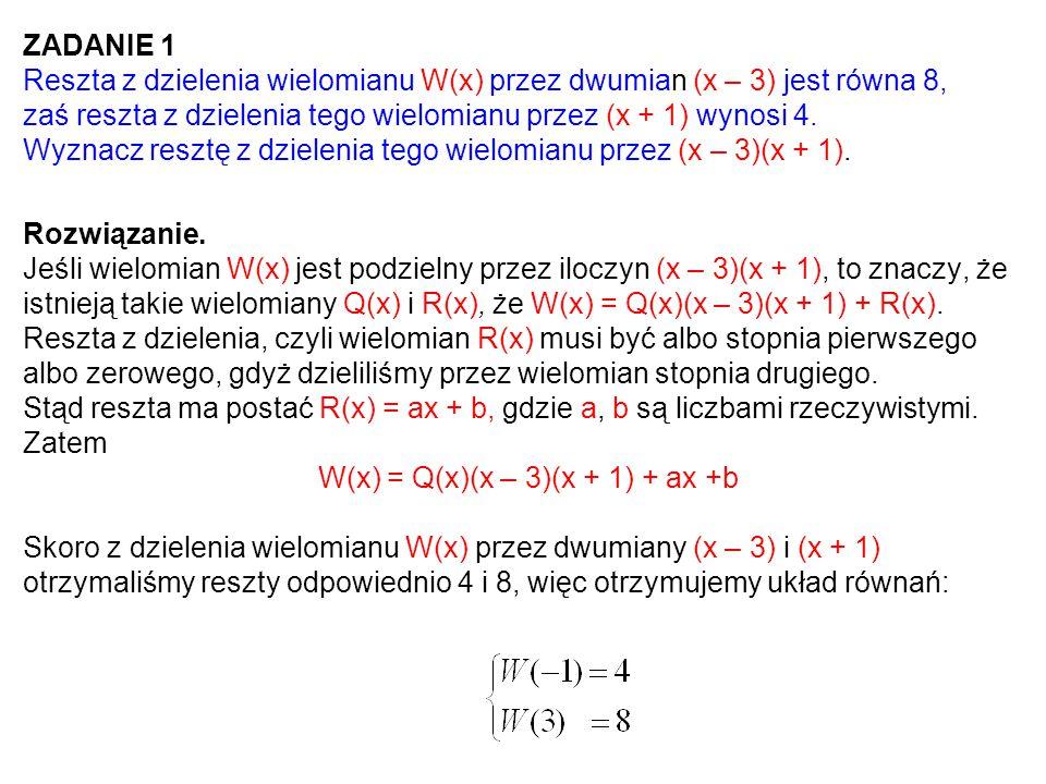 W(x) = Q(x)(x – 3)(x + 1) + ax +b