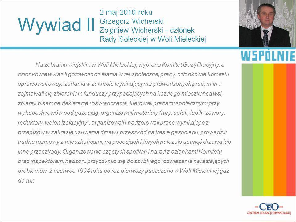 2 maj 2010 roku Grzegorz Wicherski Zbigniew Wicherski - członek Rady Sołeckiej w Woli Mieleckiej