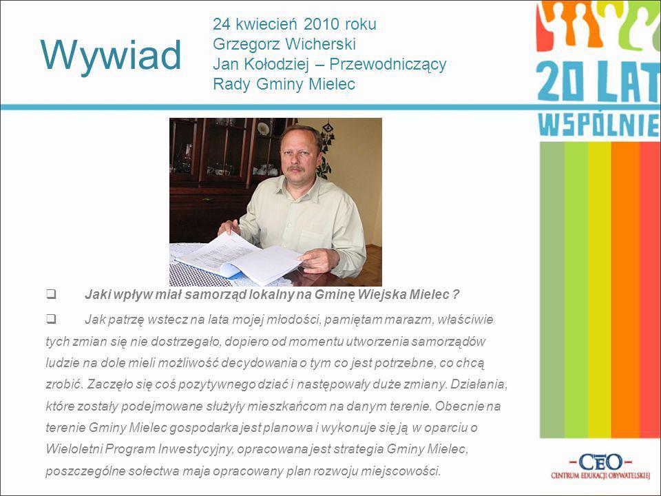 24 kwiecień 2010 roku Grzegorz Wicherski Jan Kołodziej – Przewodniczący Rady Gminy Mielec