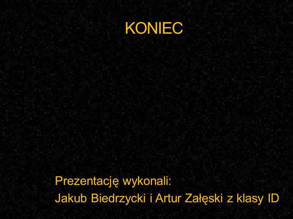 KONIEC Prezentację wykonali: Jakub Biedrzycki i Artur Załęski z klasy ID