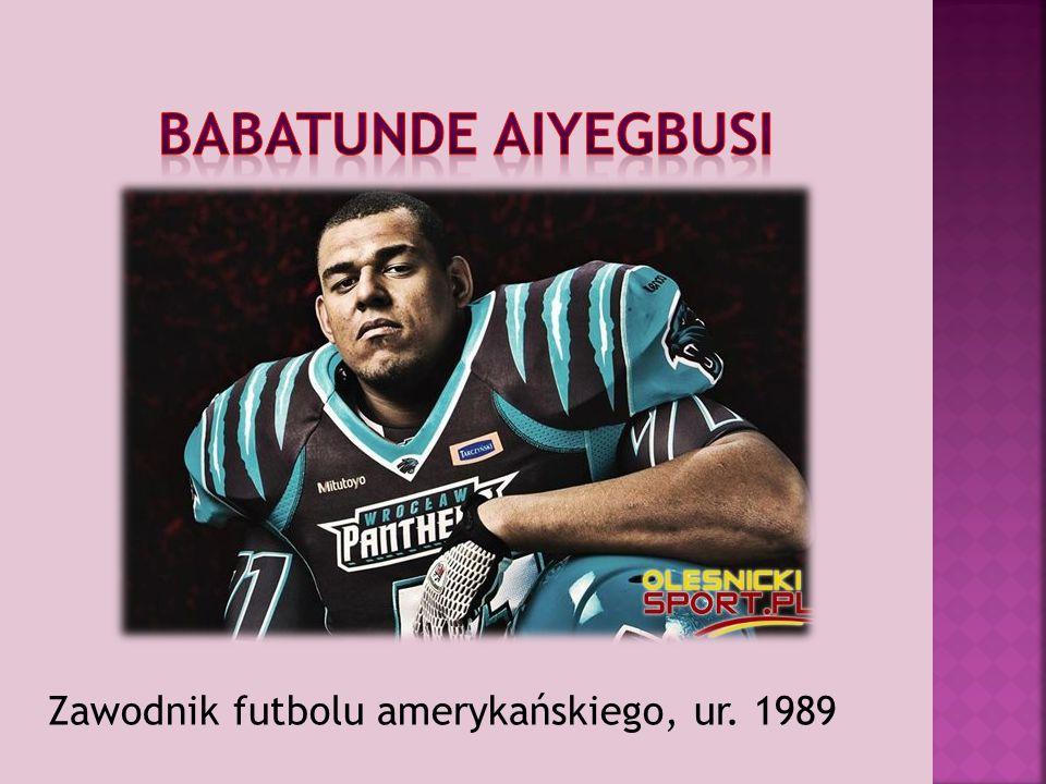 Babatunde Aiyegbusi Zawodnik futbolu amerykańskiego, ur. 1989