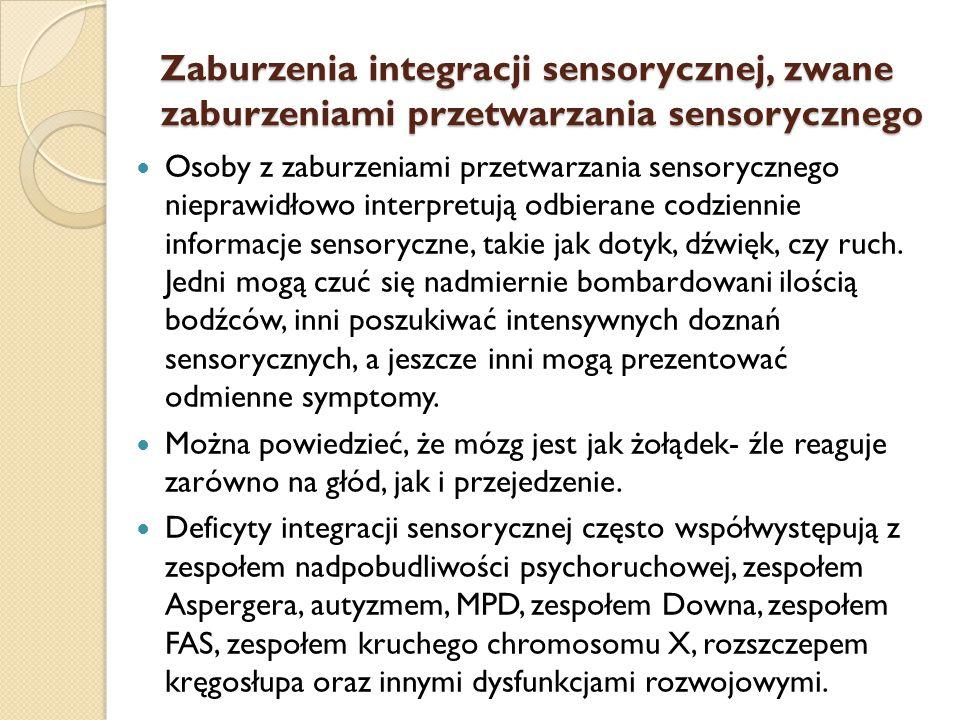 Zaburzenia integracji sensorycznej, zwane zaburzeniami przetwarzania sensorycznego