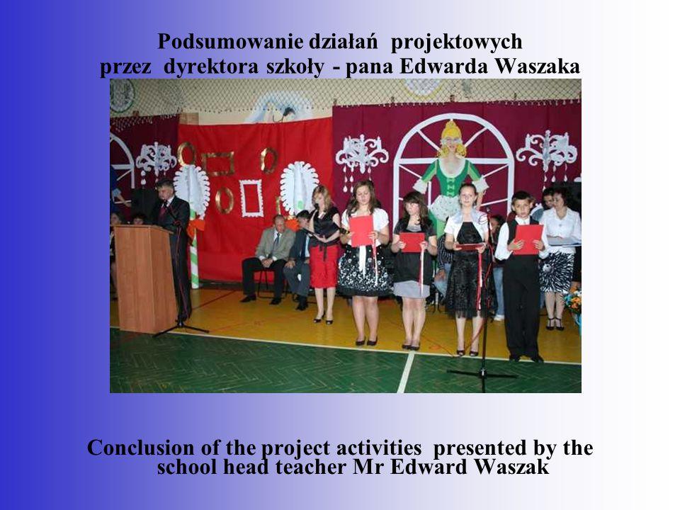Podsumowanie działań projektowych przez dyrektora szkoły - pana Edwarda Waszaka
