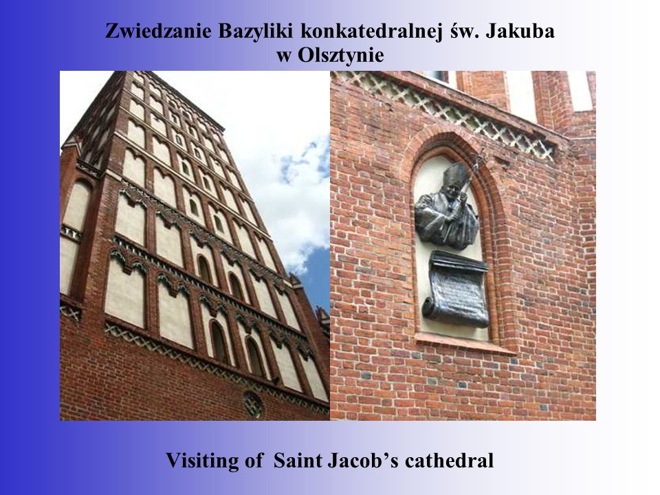 Zwiedzanie Bazyliki konkatedralnej św. Jakuba w Olsztynie