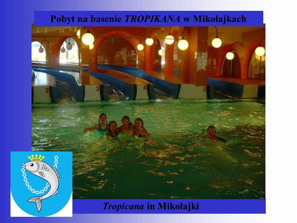 Pobyt na basenie TROPIKANA w Mikołajkach Tropicana in Mikołajki