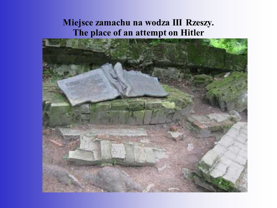 Miejsce zamachu na wodza III Rzeszy. The place of an attempt on Hitler