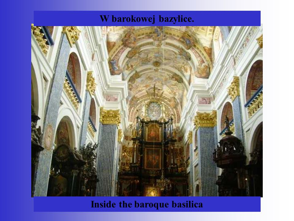 Inside the baroque basilica
