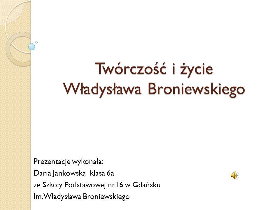 Twórczość i życie Władysława Broniewskiego