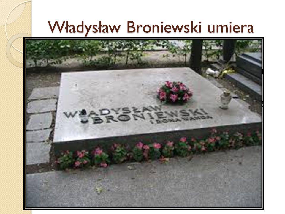 Władysław Broniewski umiera