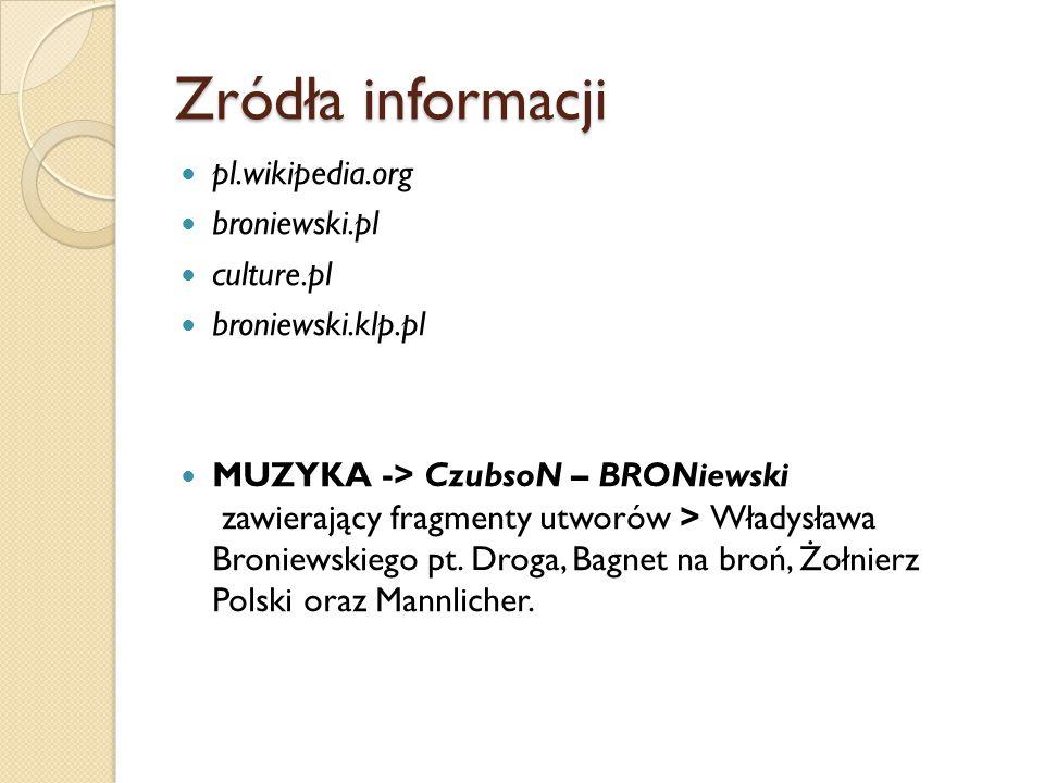 Zródła informacji pl.wikipedia.org broniewski.pl culture.pl