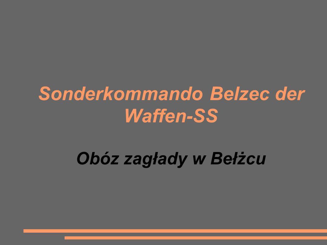 Sonderkommando Belzec der Waffen-SS Obóz zagłady w Bełżcu