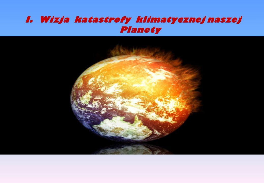 Wizja katastrofy klimatycznej naszej Planety