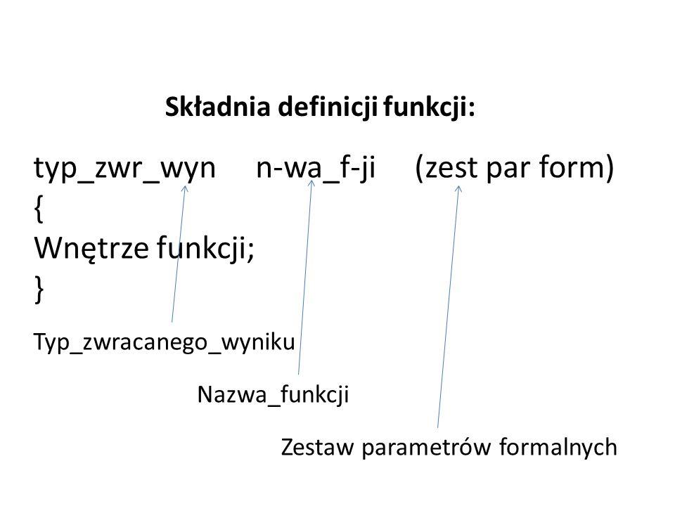 typ_zwr_wyn n-wa_f-ji (zest par form) { Wnętrze funkcji; }