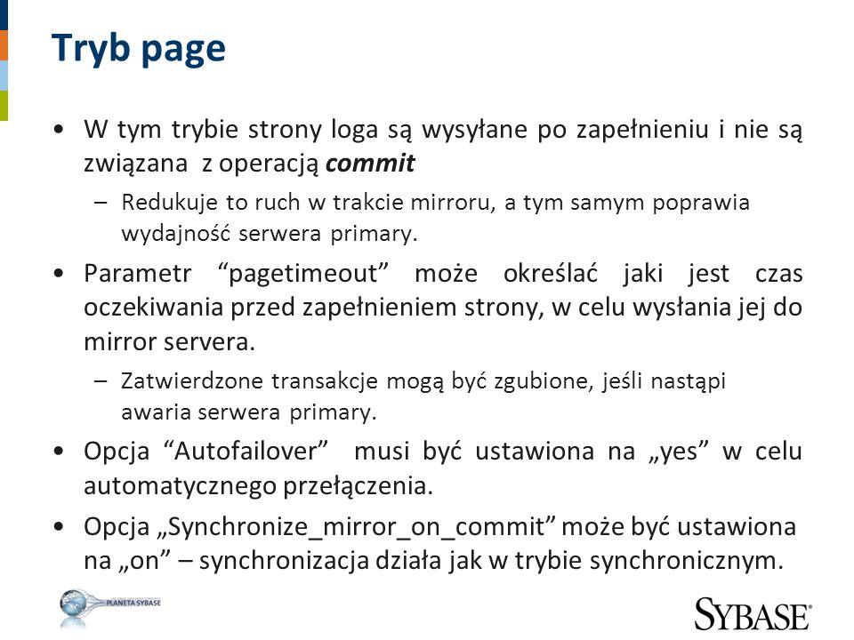 Tryb page W tym trybie strony loga są wysyłane po zapełnieniu i nie są związana z operacją commit.