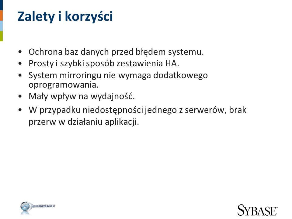 Zalety i korzyści Ochrona baz danych przed błędem systemu.